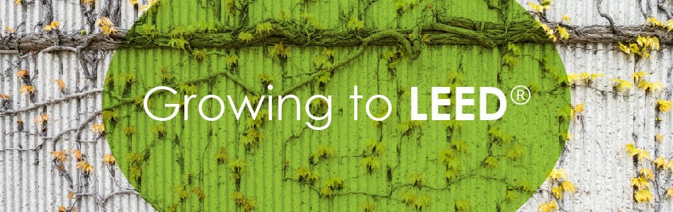 Growing to LEED®