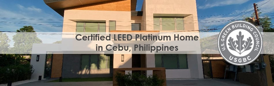 Platinum certification of a LEED home in Cebu, Philippines
