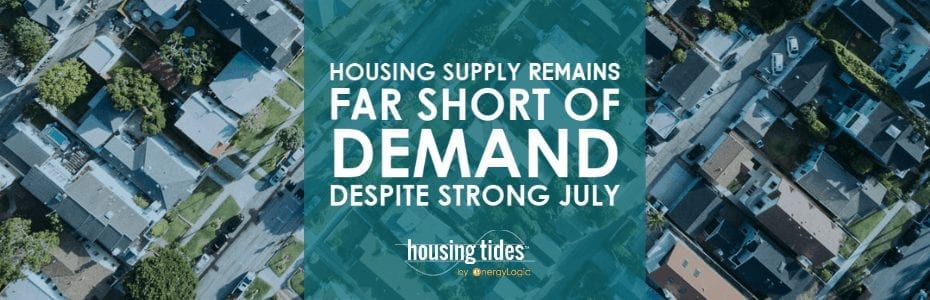 Housing Supply Remains Far Short of Demand Despite a Strong July