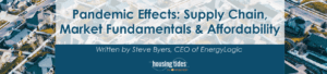 Pandemic Effects_ Supply Chain, Market Fundamentals, and Affordability Blog Header Image
